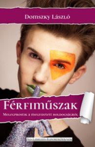 Domszky Lászlo: Férfiműszak (Ad Librum Riportkönyvek, 2017) ebook könyvborító