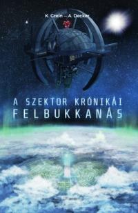 Grein--Decker: A Szektor krónikái 1. Felbukkanás (Ad Librum, 2017) könyvborító