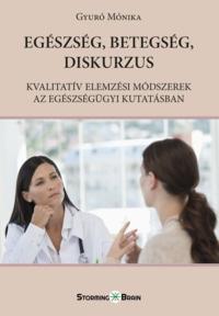 Gyúró Mónika: Egészssg, betegség, diskurzus (Storming Brain, 2017) könyvborító