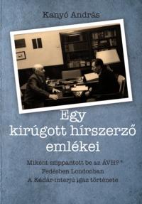 Kanyó András: Egy kirúgott hírszerző emlékei (Személyes Történelem Kiadó, 2016) könyvborító