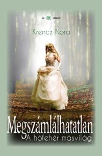 Krencz Nóra: Megszámlálhatatlan 2. A hófehér másvilág (Ad Librum Kiadó, 2017) könyvborító