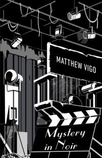 Matthew Vigo: Mystery in Noir (Ad Librum, 2016)