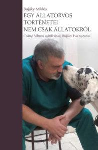 Dr. Bujáky Miklós: Egy állatorvos történetei, nem csak állatokról (Könyv Guru) - Borító - KönyvKiadása.hu