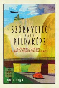 Julia Boyd: Szörnyeteg vagy példakép (Személyes Történelem) KönyvKiadása.hu