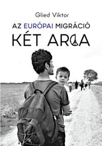 Glied Viktor: Az európai migrácio két arca - Borító